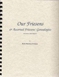 Our Friesens & Assorted Friesens- by Ruth Marlene Friesen